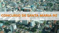 Concurso de Santa Maria-RS 2019: Prefeitura abrirá vagas em 54 cargos