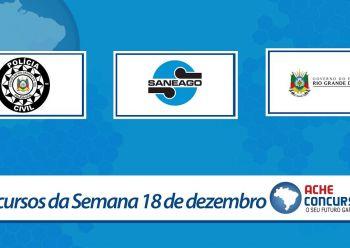 Polícia Civil-RS e SANEAGO abrem concursos; veja as novas seleções da semana