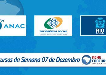 Concursos da semana 07 a 12/12 - ANAC publica edital e INSS homologa Cespe