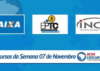 Caixa, EPTC e INCA abrem novos concursos pelo país