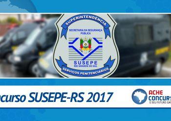 SUSEPE-RS abre concurso com 720 vagas em 2017